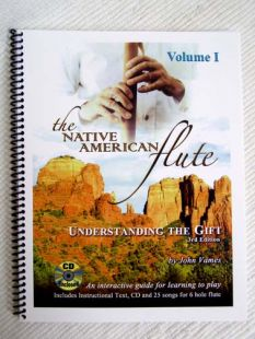 The Native American Flute: Understanding the Gift Book  (Vol I) by John Vames