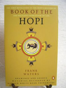 Book of the Hopi: The First Revelation of the Hopi Historical and Religious Worldview of Life by Frank Waters