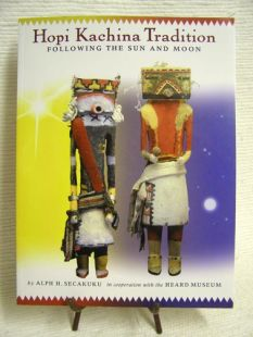 Hopi Kachina Tradition: Following the Sun and Moon by Alph Secakuku