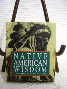 Native American Wisdom, Photographs by Edward S. Curtis