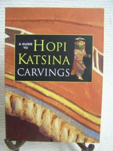 A Guide to Hopi Katsina Carvings by Western National Parks