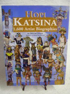 Hopi Katsina: 1,600 Artist Biographies by Gregory Schaaf