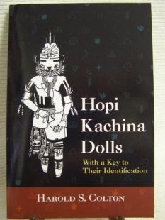 Hopi Kachina Dolls: With a Key to Their Identification by Harold S. Colton