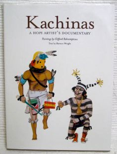 Kachinas: A Hopi Artist's Documentary by Barton Wright, Paintings by Clifford Bahnimptewa