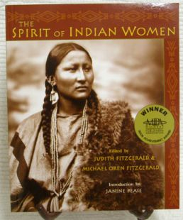 The Spirit of Indian Women; edited by Judith Fitzgerald and Michael Oren Fitzgerald